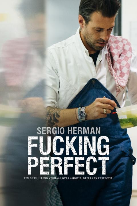 Recensie Sergio Herman, Fucking Perfect (2015)