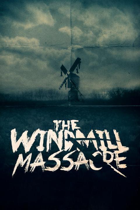 Recensie The Windmill Massacre (2016)